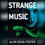 Strange Music A Pip & Flinx Adventure, Alan Dean Foster