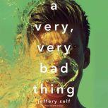 Very, Very Bad Thing, A, Jeffery Self