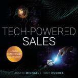 Tech-Powered Sales Achieve Superhuman Sales Skills, Justin Michael