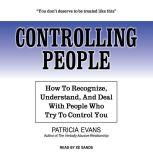 Controlling People How to Recognize, Understand, and Deal with People Who Try to Control You, Patricia Evans