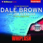 Whiplash A Dreamland Thriller, Dale Brown