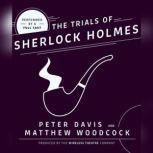 The Trial of Sherlock Holmes, Peter Davis; Matthew Woodcock