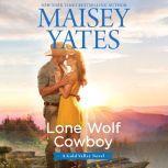 Lone Wolf Cowboy, Maisey Yates