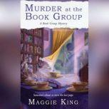 Murder at the Book Group A Book Group Mystery, Maggie King