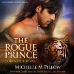 The Rogue Prince A Qurilixen World Novel, Michelle M. Pillow
