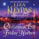 Christmas Eve at Friday Harbor A Novel, Lisa Kleypas