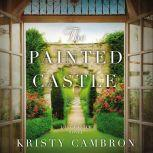 The Painted Castle, Kristy Cambron