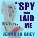 The Spy Who Laid Me, Jennifer Grey