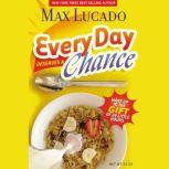 Every Day Deserves a Chance Wake Up to the Gift of 24 Hours, Max Lucado