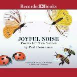 Joyful Noise Poems for Two Voices, Paul Fleischman