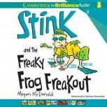 Stink and the Freaky Frog Freakout, Megan McDonald