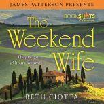 The Weekend Wife, Beth Ciotta