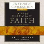 The Age of Faith A History of Medieval Civilization (Christian, Islamic, and Judaic) from Constantine to Dante, AD 3251300, Will Durant