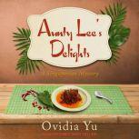 Aunty Lee's Delights, Ovidia Yu