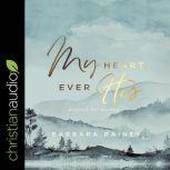 My Heart, Ever His Prayers For Women, Barbara Rainey