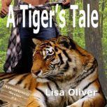 The Tiger's Tale, Lisa Oliver