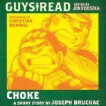 Guys Read: Choke, Joseph Bruchac