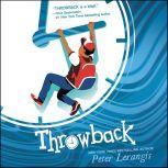 Throwback, Peter Lerangis
