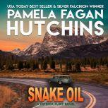 Snake Oil A Patrick Flint Novel, Pamela Fagan Hutchins