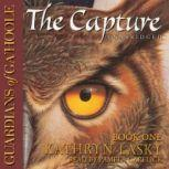 Guardians of GaHoole, Book One The Capture, Kathryn Lasky