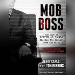 Mob Boss The Life of Little Al D'arco, the Man Who Brought Down the Mafia, Jerry Capeci