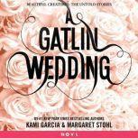 A Gatlin Wedding, Kami Garcia