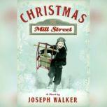Christmas on Mill Street, Joseph  Walker