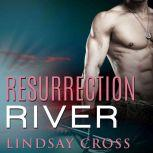 Resurrection River, Lindsay Cross