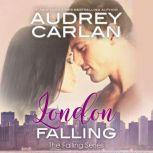 London Falling, Audrey Carlan