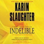 Indelible, Karin Slaughter