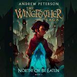 North! Or Be Eaten, Andrew Peterson