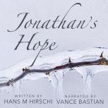 Jonathan's Hope, Hans M Hirschi