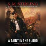 A Taint in the Blood, S. M. Stirling