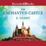 The Enchanted Castle, Edith Nesbit
