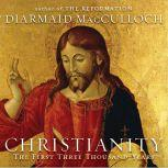 Christianity The First Three Thousand Years, Diamaid MacCulloch