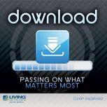 Download Passing on What Matters Most, Chip Ingram