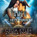 Tamed by the Alien Pirate, Celia Kyle
