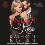Under the Rose, Kathryn Nolan