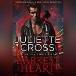 Darkest Heart, Juliette Cross