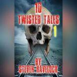 10 Twisted Tales vol:1, Steven Havelock