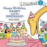 Happy Birthday, Danny and the Dinosaur!, Syd Hoff