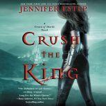 Crush the King A Crown of Shards Novel, Jennifer Estep