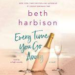 Every Time You Go Away, Beth Harbison