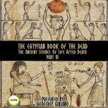 The Egyptian Book Of The Dead - The Ancient Science Of Life After Death - Part 3, Geoffrey Giuliano and  The Icon Players