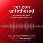 Verizon Untethered An Insiders Story of Innovation and Disruption, Unknown