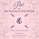 Pax and the Journey to New Worlds Volume 8 of Do Unto Earth, Penelope Jean Hayes