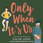 Only When It's Us, Chloe Liese