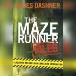 The Maze Runner Files (Maze Runner), James Dashner