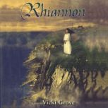 Rhiannon, Vicki Grove