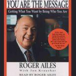 You Are the Message, Roger Ailes